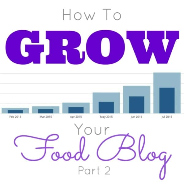 How to GROW Your Food Blog - Part 2 | livforcake.com