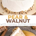 This Pear & Walnut Cake with Honey Buttercream is incredibly moist and packed with flavour. The perfect way to kick off the Fall season!   livforcake.com