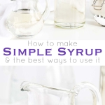 Make simple syrup at home with this quick and easy recipe! The perfect addition to your cakes, cocktails, and iced beverages. | livforcake.com