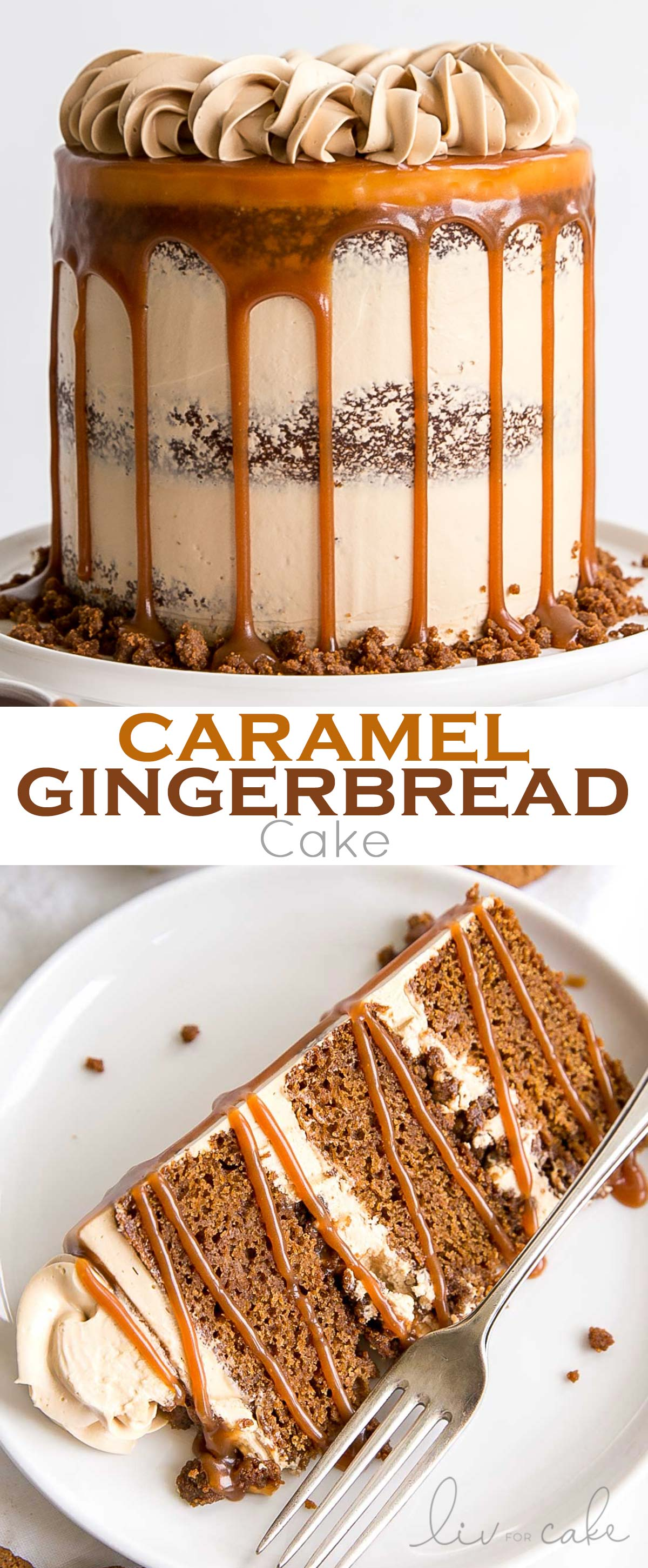 The classic Gingerbread Cake gets a delicious makeover! Gingerbread cake layers and caramel buttercream paired with gingersnap streusel and homemade caramel. | livforcake.com