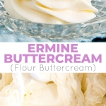 Ermine Frosting (also known as flour buttercream or heritage frosting) is an easy and delicious buttercream made with flour, sugar, milk, and butter.| livforcake.com